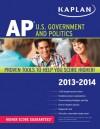 Kaplan AP U.S. Government and Politics 2013-2014 - Ulrich Kleinschmidt, Bill Brown
