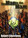 The Man In The Maze - Robert Silverberg
