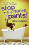 Stop In The Name Of Pants! (Confessions Of Georgia Nicolson) - Louise Rennison
