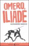 Omero, Iliade - Alessandro Baricco