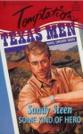 Some Kind Of Hero (Greatest Texas Love Stories Of All Time: He's A Cowboy #10) - Sandy Steen