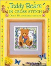 Teddy Bears in Cross Stitch: Over 30 Adorable Designs - Sue Cook, Claire Crompton, Joan Elliott, Michaela Learner, Joanne Sanderson, Lesley Teare