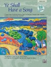 Ye Shall Have a Song: 13 Vocal Solos Featuring Famous Texts (Medium High Voice), Book & CD - Jay Althouse