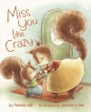 Miss You Like Crazy - Pamela Hall, Jennifer A. Bell