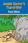 Jungle Doctor's Tug-Of-War - Paul White