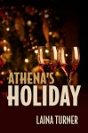 Athena's Holiday (The Athena Parks series) - Laina Turner
