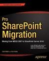 Pro Sharepoint Migration: Moving from Moss 2007 to Sharepoint Server 2010 - Sahil Malik, Srini Sistla