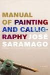 Manual of Painting and Calligraphy - José Saramago, Giovanni Pontiero