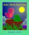 Baby Bird's First Nest - Frank Asch