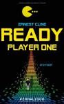 Ready Player One: A Novel - Ernest Cline