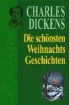 Die schönsten Weihnachtsgeschichten - Charles Dickens, Gustav Meyrink