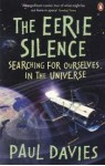 The Eerie Silence: Searching for Ourselves in the Universe. Paul Davies - Paul Davies