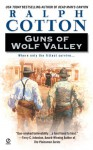 Guns of Wolf Valley - Ralph Cotton