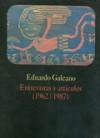 Entrevistas y artículos (1962/1987) - Eduardo Galeano