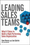 Leading Sales Teams: What It Takes to Build a High Performing Sales Organization - Sam Reese, Joe Galvin