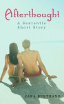 Afterthought with Bonus Content (The Sententia, #1.5) - Cara Bertrand