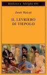 Il levriero di Tiepolo - Derek Walcott, Andrea Molesini