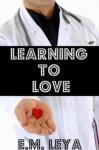 Learning to Love - E.M. Leya