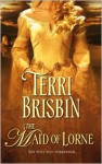 The Maid of Lorne - Terri Brisbin