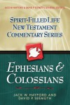 Spirit-Filled Life New Testament Commentary Series: Ephesians & Colossians (Spirit-Filled Life New Testament Commentary Series) - Jack Hayford