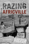 Razing Africville: A Geography of Racism - Jennifer Nelson