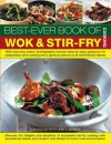 The Best-Ever Book of Wok & Stir-Fry Cooking: 1400 Stunning Photographs Include Step-By-Step Guidance for Preparation and Cooking and a Glorious Picture of All 400 Finished Dishes - Jenni Fleetwood