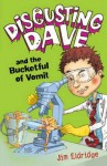 Disgusting Dave and the Bucketful of Vomit - Jim Eldridge