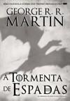 A Tormenta de Espadas - George R.R. Martin