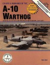 Colors & Markings of the A-10 Warthog (C&M, #24) - Dana Bell