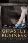 Ghastly Business - Louise Levene