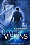 Laser Visions - Kaje Harper