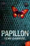 Papillon (Harper Perennial Modern Classics) - Henri Charrière, June P. Wilson, Walter B. Michaels