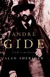 Andre Gide: A Life in the Present - Alan Sheridan