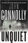 The Unquiet (Charlie Parker Series #6) - John Connolly