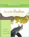 He Is My Freedom: Living the Promise of a Changed Life - Debbie Alsdorf