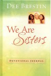 We Are Sisters Devotional Journal - Dee Brestin