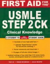 First Aid for the USMLE Step 2 CK (First Aid USMLE) - Tao T. Le, Vikas Bhushan
