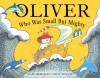 Oliver Who Was Small but Mighty - Mara Bergman, Nick Maland