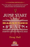 Jump Start Your Marketing Brain: Scientific Advice and Practical Ideas - Doug Hall