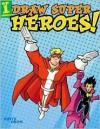 Draw Super Heroes! - David Okum