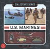 Collector's Series: U.S. Marines: The People and Equipment Behind America's First Military Response - Robert F. Dorr