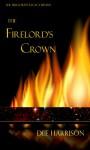 The Firelord's Crown - Dee Harrison