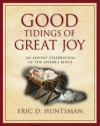 Good Tidings of Great Joy: An Advent Celebration of the Savior's Birth - Eric D. Huntsman