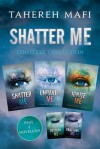 Shatter Me Complete Collection: Shatter Me, Destroy Me, Unravel Me, Fracture Me, Ignite Me - Tahereh Mafi