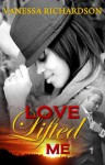 Love Lifted Me (Book 2). - Vanessa Richardson