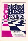 Batsford Chess Openings - Garry Kasparov, Raymond Keene