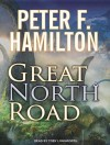 Great North Road - Peter F. Hamilton, Toby Longworth