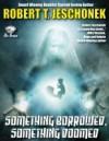 Something Borrowed, Something Doomed - Robert T. Jeschonek