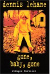 Gone Baby Gone - Dennis Lehane, Isabelle Maillet
