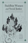 Buddhist Women and Social Justice: Ideals, Challenges, and Achievements - Karma Lekshe Tsomo